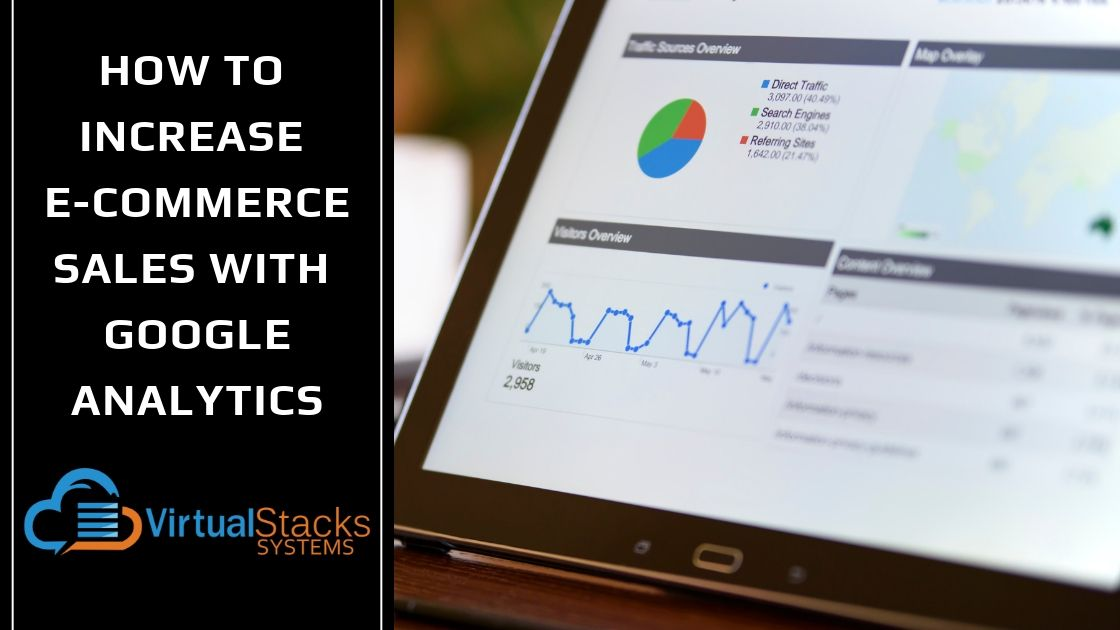A screen showing Google Analytics. How to improve e-commerce sales