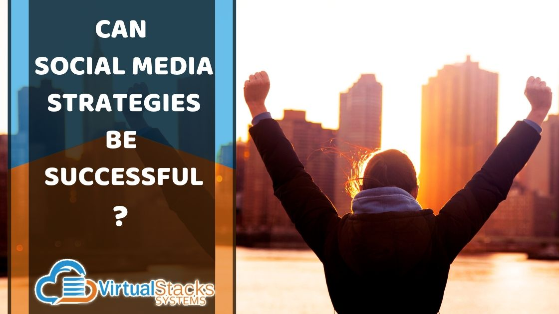 Can Social Media Strategies Be Successful