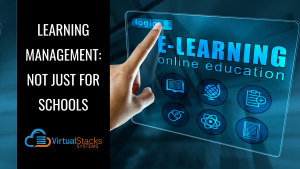 Learning Management: Not Just for Schools