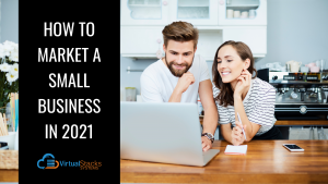 How to Market a Small Business in 2021